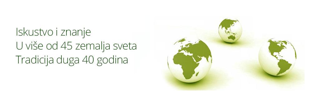 Iskustvo i znanje u više od 45 zemalja sveta. Tradicija duga 40 godina.